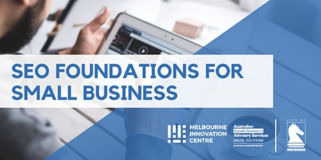 SEO Foundations for Small Business - Whitehorse tickets