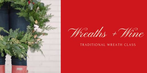 Wreaths and Wine | Traditional Wreath Class