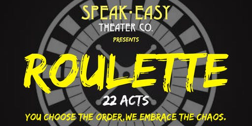 Roulette: 22 Acts, You Choose The Order, We Embrace The Chaos. Scripted Comedy, Drama, And Weird