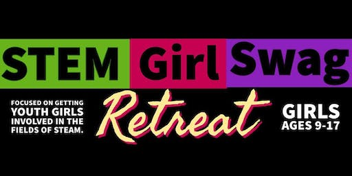 RUTH4Kids and sySTEMic present the 2nd Annual STEM Girl Swag Retreat