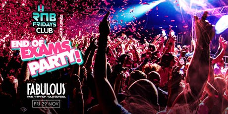 END OF EXAMS PARTY - FABULOUS FRIDAYS Level 3 Nightclubs  Fri 29th November tickets
