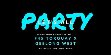 F45 Torquay X Geelong West - End of Challenge & Christmas Party tickets