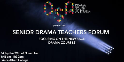 Senior Drama Teachers Forum: New Courses