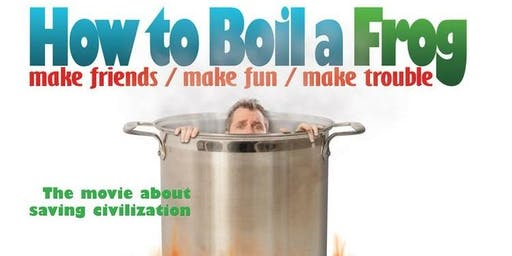 "FREE film screening - ""How to Boil a Frog"""