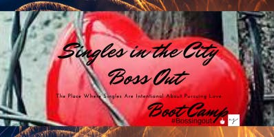 "Singles In The City 5Weeks ""Boss Out"" Boot Camp #Bossingout (Nov 16th-Dec14th)"