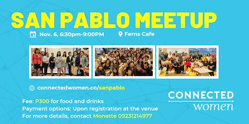 #ConnectedWomen Meetup - San Pablo (PH) - November 6