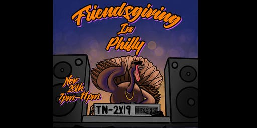 FriendsGiving In Philly