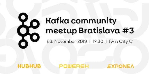 Kafka community meetup  Bratislava #3