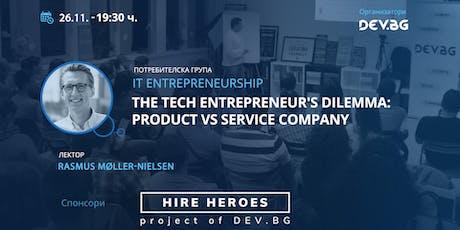 The tech entrepreneur's dilemma: Product vs Service company tickets