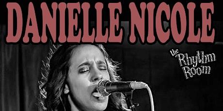 DANIELLE NICOLE (Evening Show) tickets