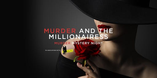 Murder and the Millionairess - Murder Mystery Night
