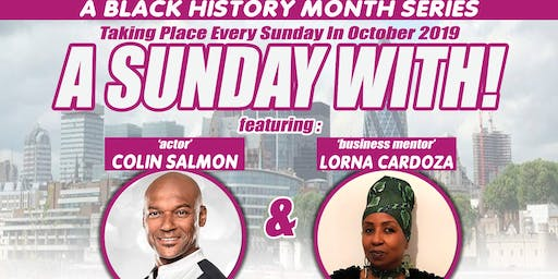 BLACK HISTORY MONTH A SUNDAY WITH...Colin Salmon  and Lorna Cardoza