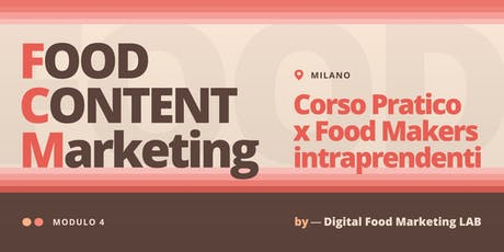 4. Food Content Marketing | Corso per Food Makers Intraprendenti - Milano biglietti