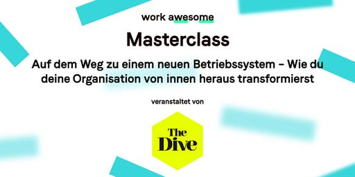 Masterclass by The Dive:  Auf dem Weg zu einem neuen Betriebssystem