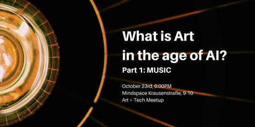 What is art in the age of AI? (Part 1: Music)