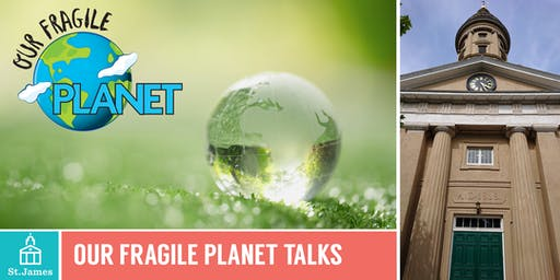 Our Fragile Planet Talks