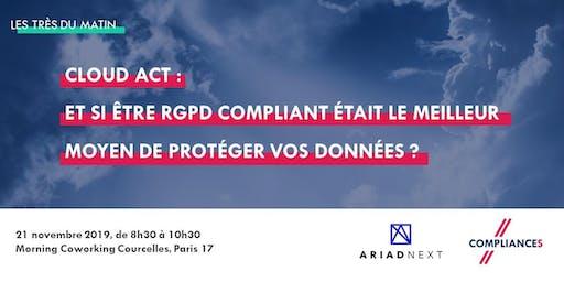 Cloud Act : Etre  RGPD compliant pour mieux protéger vos données ?