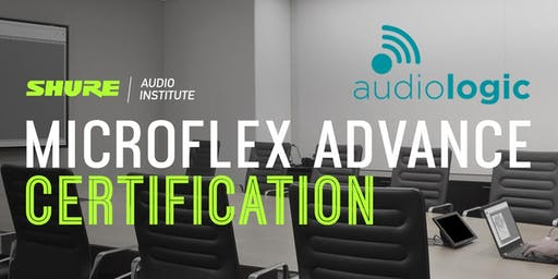 Shure Microflex Advance Certification at Audiologic
