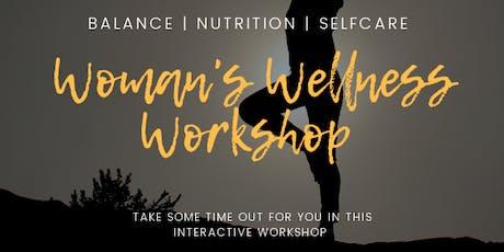FUN & INTERACTIVE! Woman's Wellness Workshop tickets