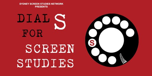 Dial S for Screen Studies Conference 2019