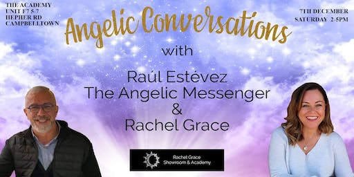 Angelic Conversation with Rachel Grace & Raúl Estévez  Angelic Messenger