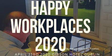 Happy Workplaces Ireland 2020 - Become a happier more productive workplace tickets