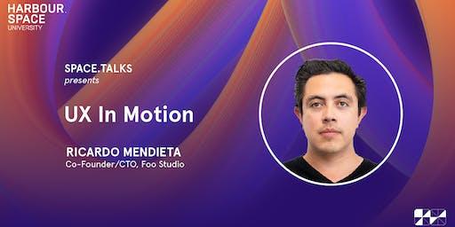 UX in Motion with Ricardo Mendieta
