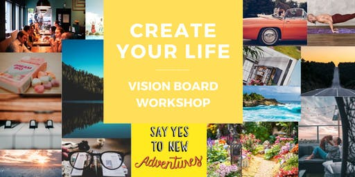 Vision Board Workshop - Create Your Life