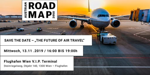 "Austrian Roadmap 2050 Future Talk  ""The Future of Air Travel"""