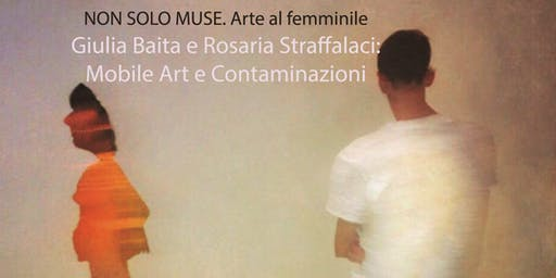 Giulia Baita e Rosaria Straffalaci: Mobile Art e contaminazioni