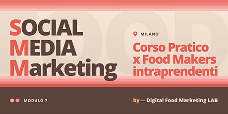 7. Social Media Marketing | Corso per Food Makers Intraprendenti - Milano biglietti
