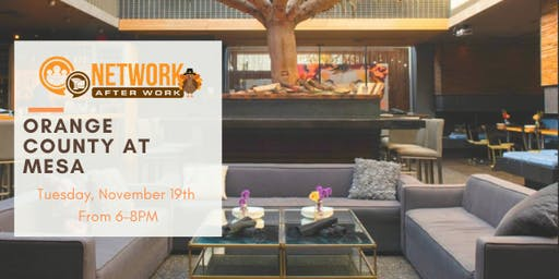 Network After Work Orange County at Mesa