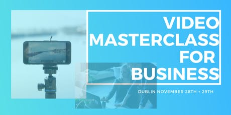 Masterclass in Camera & Editing Skills - Two Day Workshop, Dublin tickets