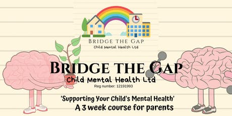 Supporting your Child's Mental Health - A 3 week Course for Parents (PLEASE READ DETAILS) tickets