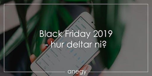 Black Friday 2019 - hur deltar ni?