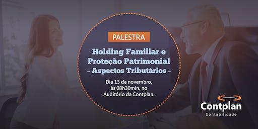 Holding Familiar e Proteção Patrimonial - Aspectos Tributários -