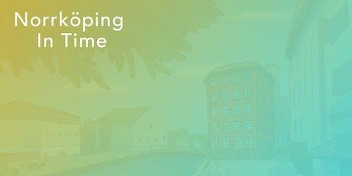Norrköping in Time -  Annorlunda idé söker annorlunda finansieringsmodell