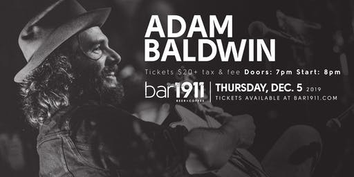 Adam Baldwin - Live at Bar1911 - December 5th, 2019