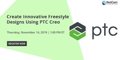 Virtual Event - Create Innovative Freestyle Designs Using PTC Creo