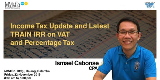Income Tax Update and Latest Train IRR on VAT and percentage Tax