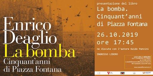 """Presentazione del volume di E.Deaglio: """"LA BOMBA. 50 anni di P.za Fontana"""""""