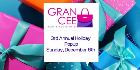 3rd Annual Holiday Popup by Gran Cee Handbags & Accessories tickets