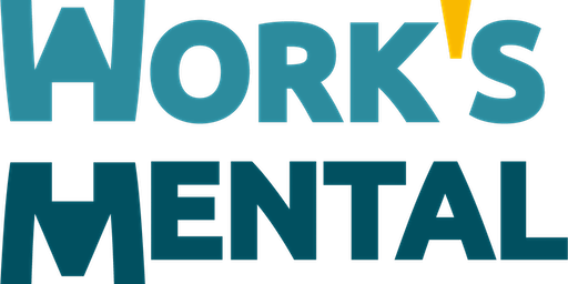 Work's Mental 2020:  Workplace Mental Health - The Journey