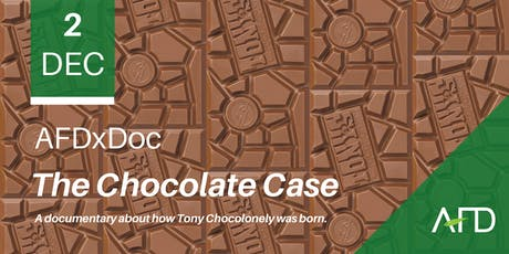 AFDxDoc: The Chocolate Case tickets