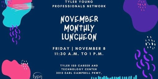 Tyler Young Professionals Network Professional Development Luncheon, November 8