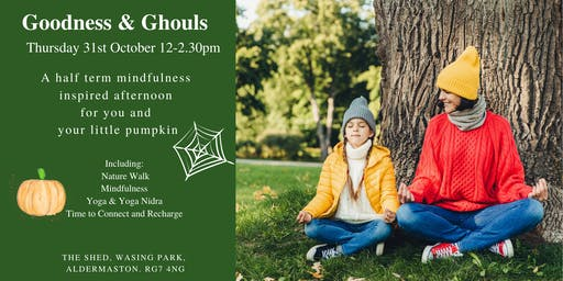 Goodness & Ghouls - A Mindfulness Inspired Afternoon for You and Your Little Pumpkin