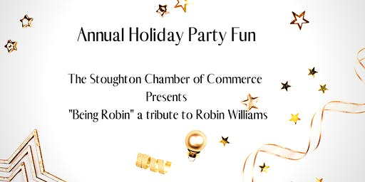 "Stoughton Chamber of Commerce: ""Being Robin"", A Tribute to Robin Williams"