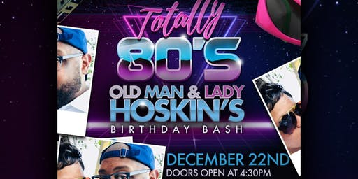 Totally 80's: The Hoskin's Birthday Bash!!