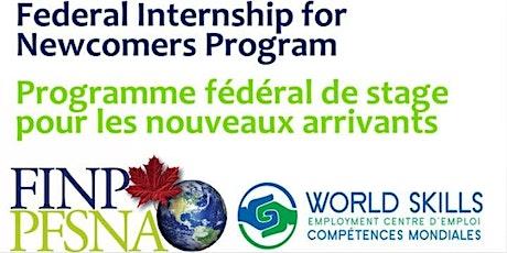 Federal Internship for Newcomers (FIN) Program Information Session - EN tickets
