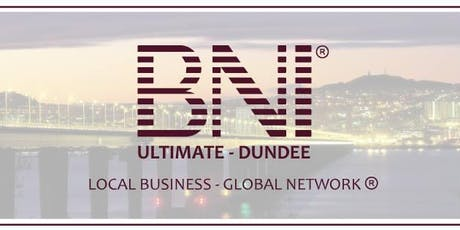 BNI Ultimate Dundee - Changing the way the world does business tickets